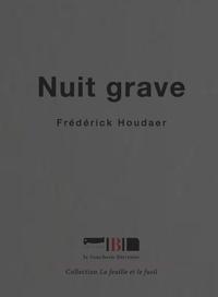 Frédérick Houdaer - Nuit grave.