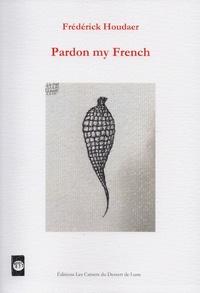 Frédérick Houdaer et Philippe Houdaer - Pardon my french.