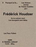 Frédérick Houdaer - Pourquoi je lis Les amours jaunes de Tristan Corbière - Ils te croiront morts, les bourgeois sont bêtes.