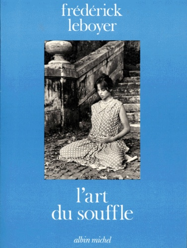 Frédérick Leboyer - L'Art du souffle.