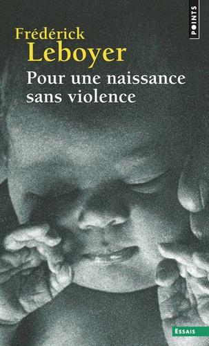 Frédérick Leboyer - Pour une naissance sans violence.