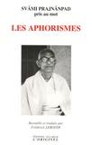Frédérick Leboyer - Svâmi Prajnânpad pris au mot - Les Aphorismes, Edition bilingue français-anglais.