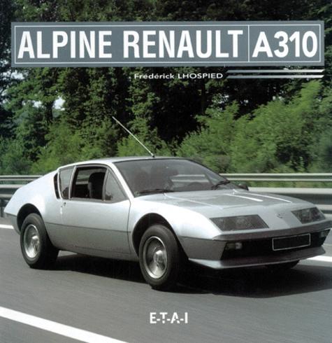 Frédérick Lhospied - Alpine Renault A 310.