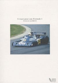 Frédérick Llorens - 6 roues pour une Formule 1.