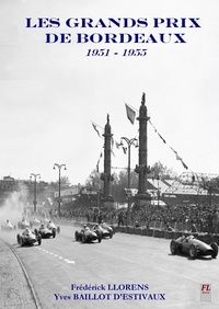 Frédérick Llorens - Les grands prix de Bordeaux 1951-1955.