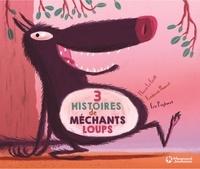 Frédérick Mansot et Hervé Le Goff - 3 histoires de méchants loups.