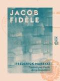 Frederick Marryat et Émile de la Bédollière - Jacob Fidèle.