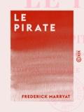 Frederick Marryat - Le Pirate.