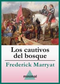 Frederick Marryat - Los cautivos del bosque.