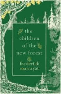 Frederick Marryat - The Children of the New Forest.