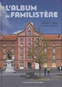 Frédérick Panni et Hugues Fontaine - L'album du Familistère.