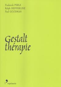 Frederick Perls et Ralph Hefferline - Gestalt-thérapie - Nouveauté, excitation et développement.