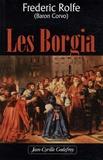Frederick Rolfe - Les Borgia.