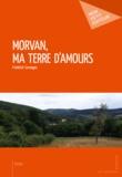 Frédérick Sermages - Morvan, ma terre d'amours.