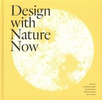 Frederick Steiner et Richard Weller - Design with Nature Now.