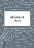 Frederick Treves - Elephant Man.
