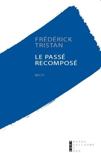 Frédérick Tristan - Le passé recomposé - Amnésie et corps de fée.