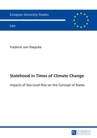 Frederick von Paepcke - Statehood in Times of Climate Change - Impacts of Sea Level Rise on the Concept of States.