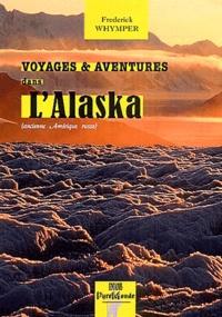 Frederick Whymper - Voyages et aventures dans l'Alaska - Ancienne Amérique russe.