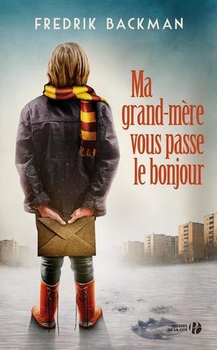 Ma grand-mère vous passe le bonjour - Frederik Backman - Format ePub - 9782258118119 - 12,99 €