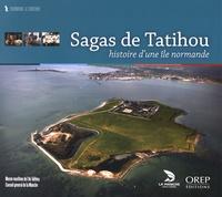 Frédérik Chevallier et Cyril Marcigny - Sagas de Tatihou - Histoire d'une île normande.