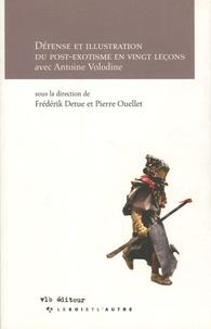 Frédérik Detue et Pierre Ouellet - Défense et illustration du post-exotisme en vingt leçons - Avec Antoine Volodine.