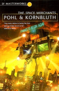 Frederik Pohl et C-M Kornbluth - The space Merchants.