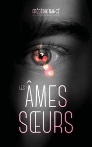 Frédérik RANGÉ - Les Âmes soeurs.