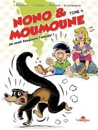Frédérik Romanuik et Juan-Maria Cordoba - Nono & Moumoune Tome 4 : Ca sent toujours l'amour !.