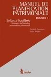 Frederik Swennen et Guan Velghe - Enfants fragilisés - Stratégies de planning personnel et patrimonial.