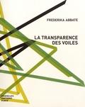 Frederika Abbate - La transparence des voiles.