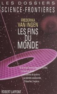 Frederika Van Ingen - Les fins du monde.