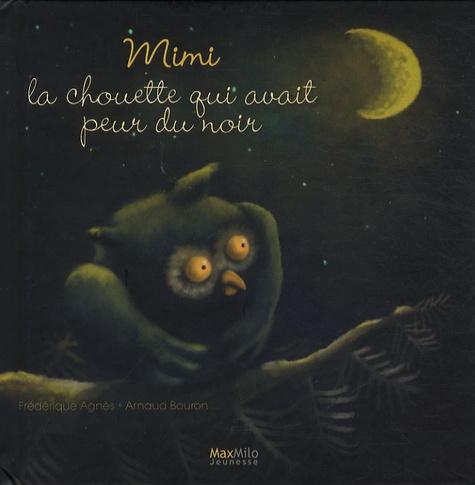 Frédérique Agnès et Arnaud Bouron - Mimi, la chouette qui avait peur du noir.