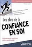 Frédérique Alexandre - Les clés de la confiance en soi.