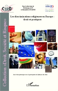 Frédérique Ast et Bernadette Duarte - Discriminations religieuses en Europe : droit et pratiques.