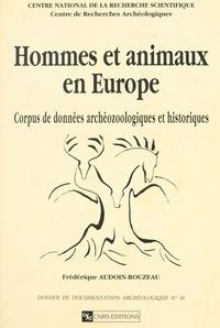 Frédérique Audoin-Rouzeau - Hommes et animaux en Europe de l'époque antique aux temps modernes - Corpus de données archéozoologiques et historiques.