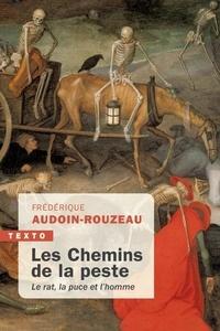 Frédérique Audoin-Rouzeau - Les chemins de la peste - Le rat, la puce et l'homme.