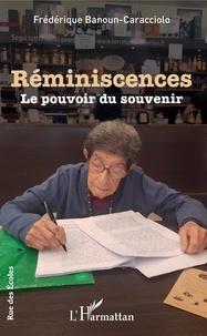 Frédérique Banoun-Caracciolo - Réminiscences - Le pouvoir du souvenir.
