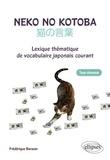Frédérique Barazer - Neko No Kotoba - Lexique thématique de vocabulaire japonais courant.