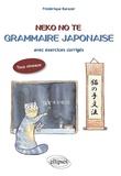 Frédérique Barazer - Neko no te, Grammaire japonaise - Avec exercices corrigés, tous niveaux.