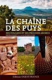 Frédérique Barbut - La chaîne des Puys - Ses volcans et ses proches abords.