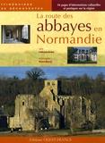 Frédérique Barbut et Richard Nourry - La route des abbayes en Normandie.