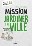 Frédérique Basset et Claire Le Gal - Mission jardiner la ville.