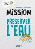 Frédérique Basset et Léo Louis-Honoré - Mission préserver l'eau.