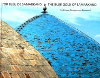 Frédérique Beaupertuis-Bressand - L'or bleu de Samarkand.