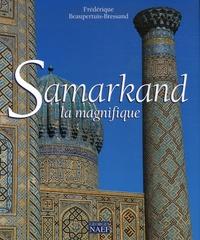 Frédérique Beaupertuis-Bressand - Samarkand la Magnifique.
