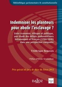 Frédérique Beauvois - Indemniser les planteurs pour abolir esclavage ?.
