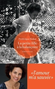 Frédérique Bedos - La petite fille à la balançoire.