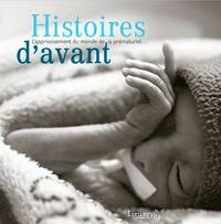 Frédérique Berne Audéoud - Histoires d'avant - L'apprivoisement du monde de la prématurité.