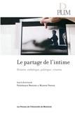 Frédérique Berthet et Marion Froger - Le partage de l'intime - Histoire, esthétique, politique: cinéma.